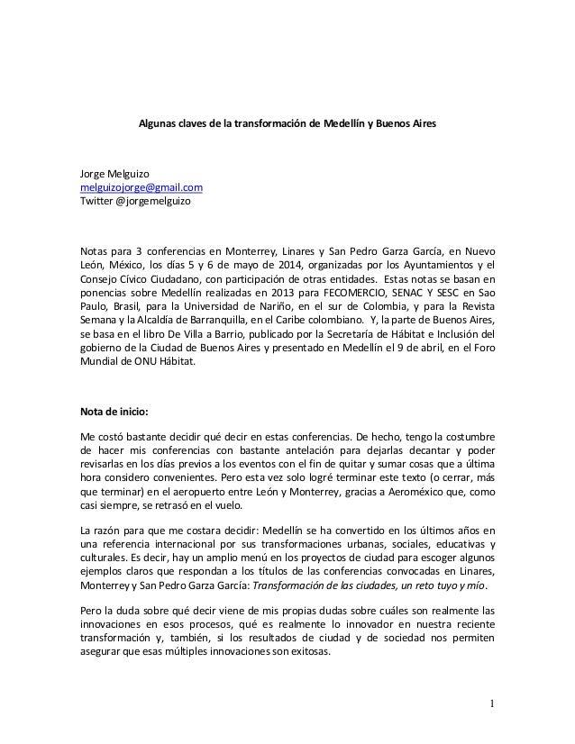 1 Algunas claves de la transformación de Medellín y Buenos Aires Jorge Melguizo melguizojorge@gmail.com Twitter @jorgemelg...