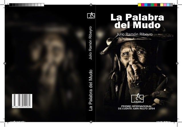 La Palabra del Mudo  Julio Ramón Ribeyro  PEiSA  nuevo libro portada.indd 1  La Palabra del Mudo Julio Ramón Ribeyro  PEiS...