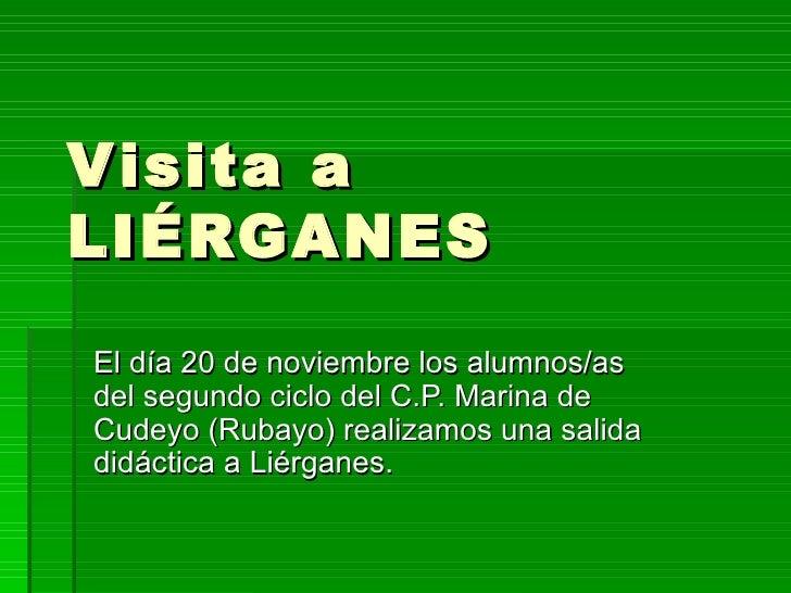 Visita a LIÉRGANES El día 20 de noviembre los alumnos/as del segundo ciclo del C.P. Marina de Cudeyo (Rubayo) realizamos u...