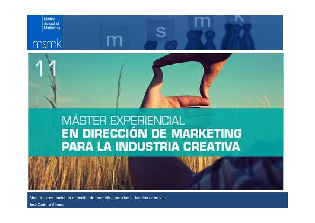 Módulo XX. Prof. XXXXMaster experiencial en dirección de marketing para las industrias creativas      Curso SuperiorJosé C...
