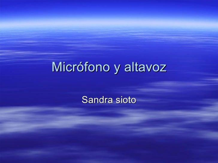 Micrófono y altavoz Sandra sioto