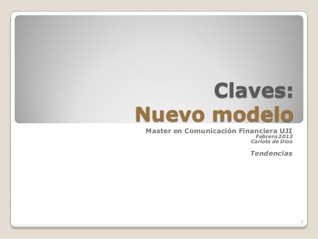 Claves:Nuevo modeloMaster en Comunicación Financiera UJI                           Febrero 2013                          C...