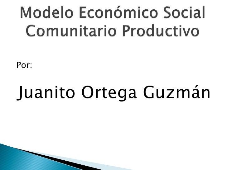 Por:   Juanito Ortega Guzmán