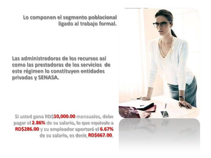 Lo componen el segmento poblacional ligado al trabajo formal.<br />Las administradoras de los recursos así como las presta...