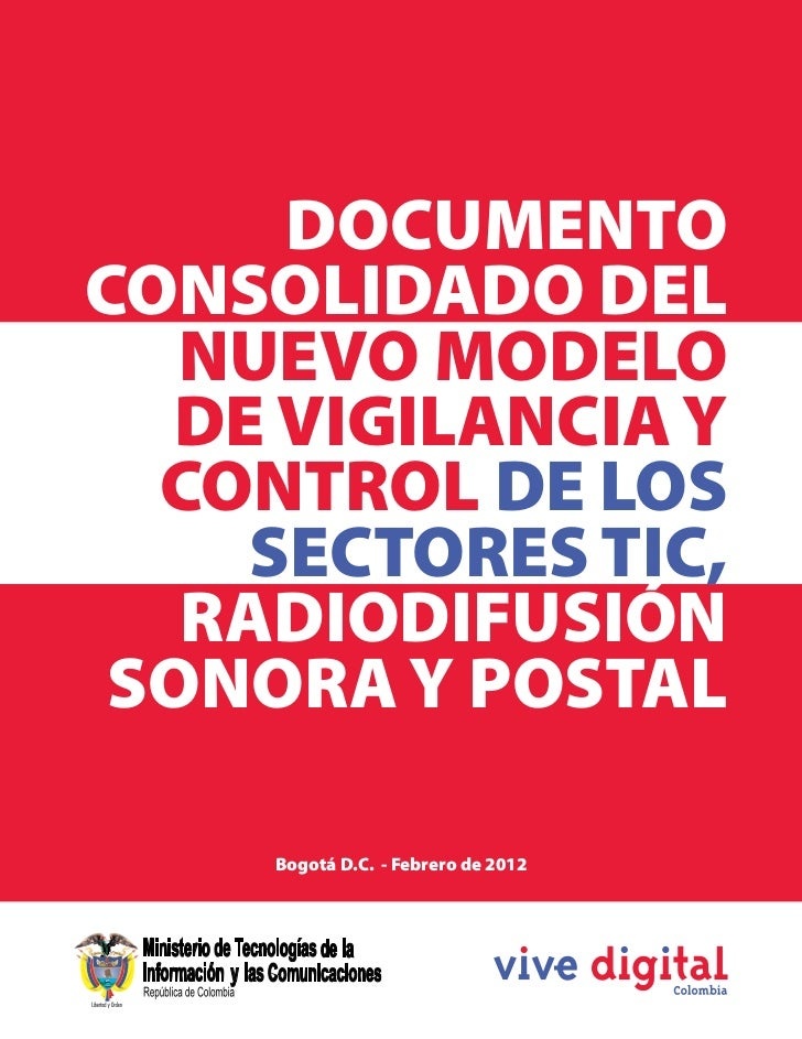 DOCUMENTO CONSOLIDADO DEL    NUEVO MODELO   DE VIGILANCIA Y   CONTROL DE LOS     SECTORES TIC,    RADIODIFUSIÓN  SONORA Y ...