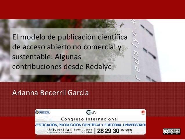 El modelo de publicación científica de acceso abierto no comercial y sustentable: Algunas contribuciones desde Redalyc A...