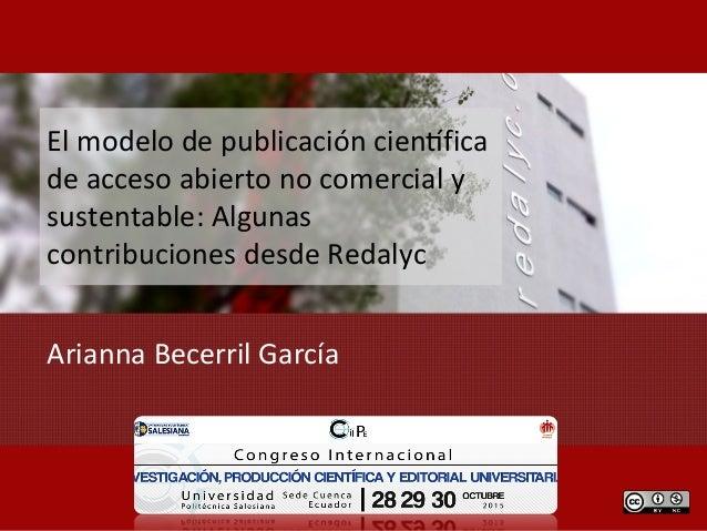 Elmodelodepublicacióncien0fica deaccesoabiertonocomercialy sustentable:Algunas contribucionesdesdeRedalyc A...