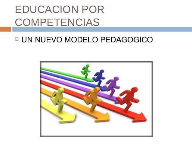 EDUCACION PORCOMPETENCIAS UN NUEVO MODELO PEDAGOGICO