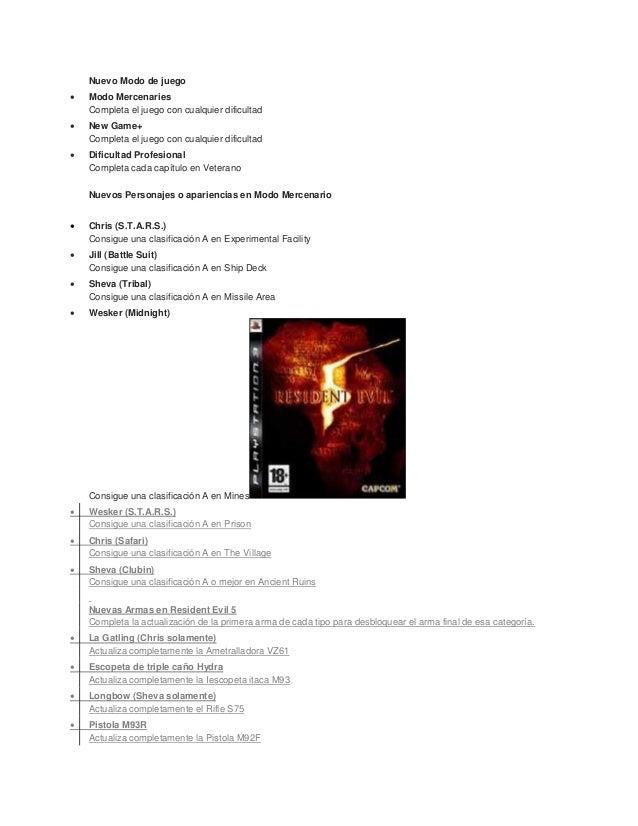 Nuevo Modo de juego   Modo Mercenaries    Completa el juego con cualquier dificultad   New Game+    Completa el juego co...