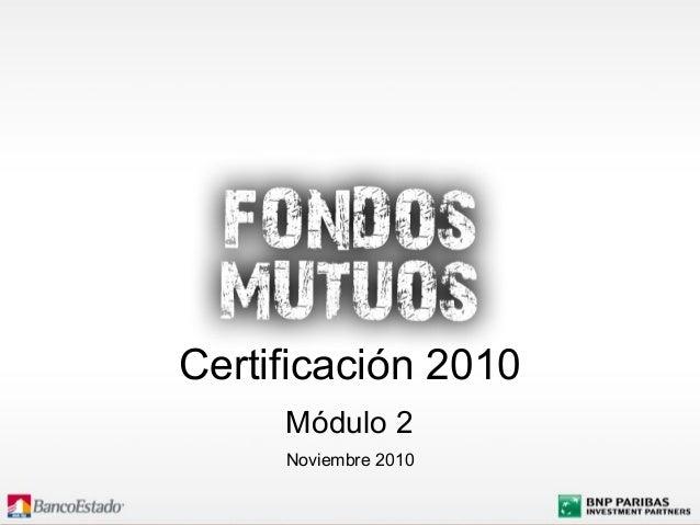 Noviembre 2010 Certificación 2010 Módulo 2