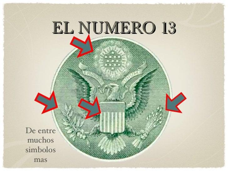 EL NUMERO 13 De entre muchos simbolos mas