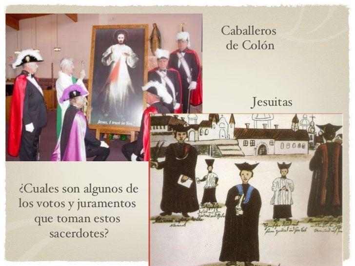 Caballeros  de Colón Jesuitas ¿Cuales son algunos de los votos y juramentos  que toman estos  sacerdotes?