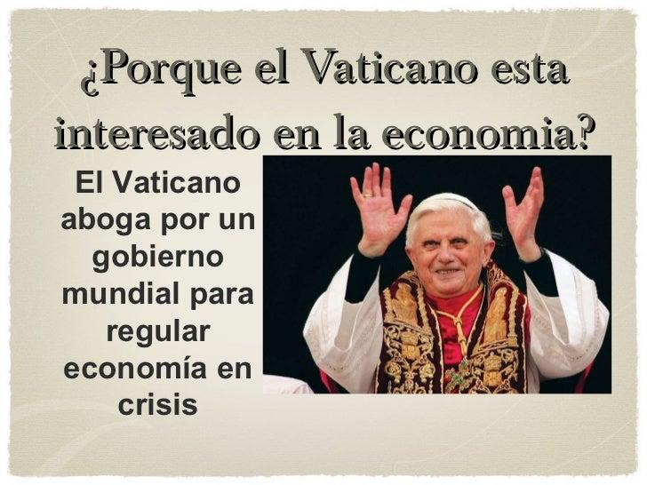¿Porque el Vaticano esta interesado en la economia? El Vaticano aboga por un gobierno mundial para regular economía en cri...