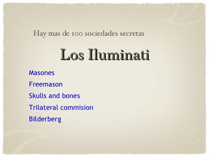 Los Iluminati Masones Freemason Skulls and bones Trilateral commision Bilderberg Hay mas de 100 sociedades secretas