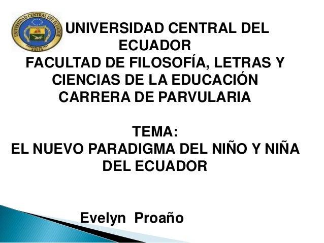 UNIVERSIDAD CENTRAL DEL            ECUADOR FACULTAD DE FILOSOFÍA, LETRAS Y    CIENCIAS DE LA EDUCACIÓN     CARRERA DE PARV...