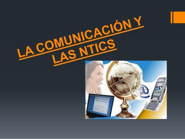 Nivel Educativo: Escuela Secundaria- Tema: La comunicación y NTICS Objetivos: Identificar las características e import...