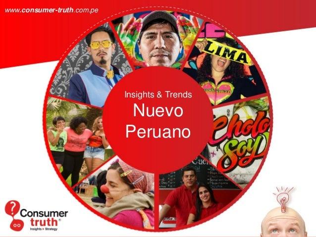Insights & Trends Nuevo Peruano www.consumer-truth.com.pe