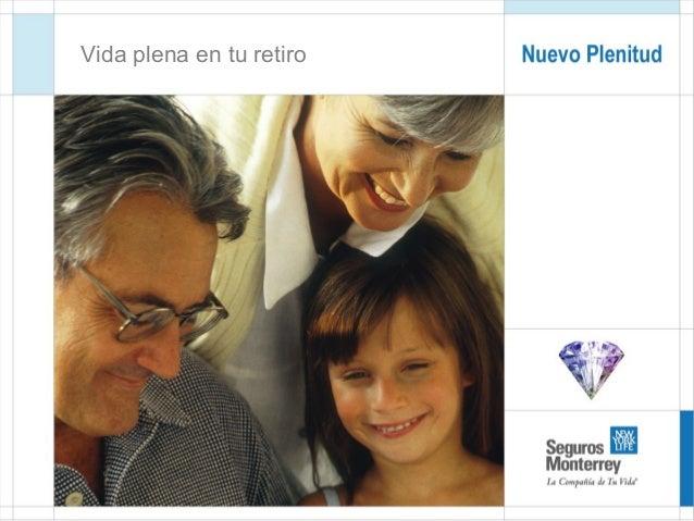 Conoce al Nuevo Plenitud Agosto 2005 Vida plena en tu retiro