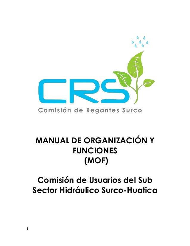 1 MANUAL DE ORGANIZACIÓN Y FUNCIONES (MOF) Comisión de Usuarios del Sub Sector Hidráulico Surco-Huatica