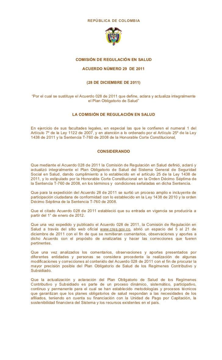 REPÚBLICA DE COLOMBIA                         COMISIÓN DE REGULACIÓN EN SALUD                            ACUERDO NÚMERO 29...