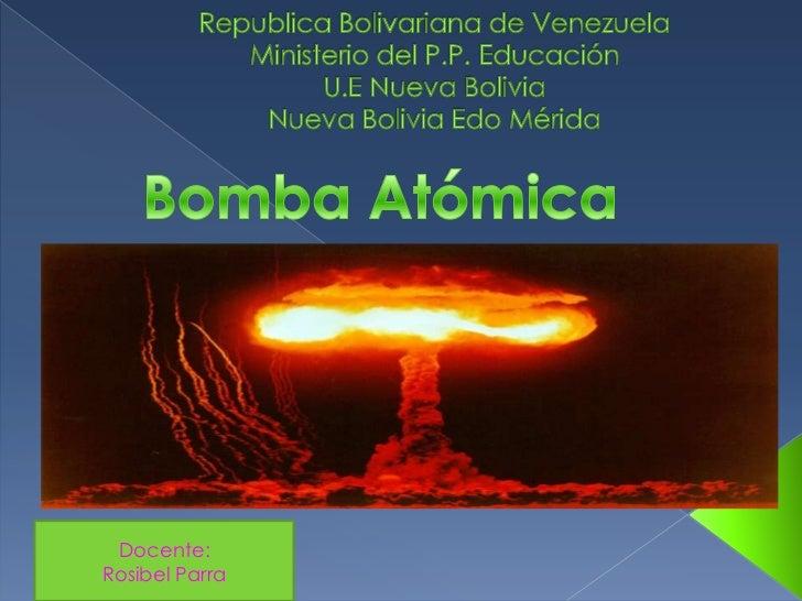 Republica Bolivariana de Venezuela  Ministerio del P.P. EducaciónU.E Nueva Bolivia Nueva Bolivia Edo Mérida   <br />Bomba ...