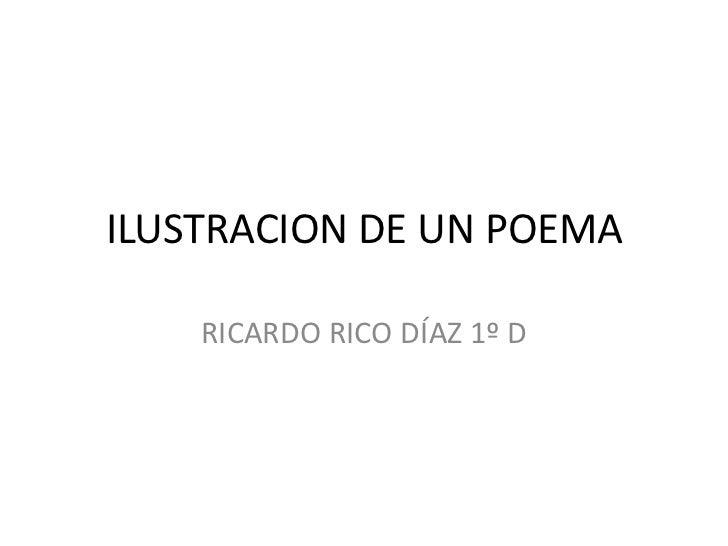 ILUSTRACION DE UN POEMA    RICARDO RICO DÍAZ 1º D