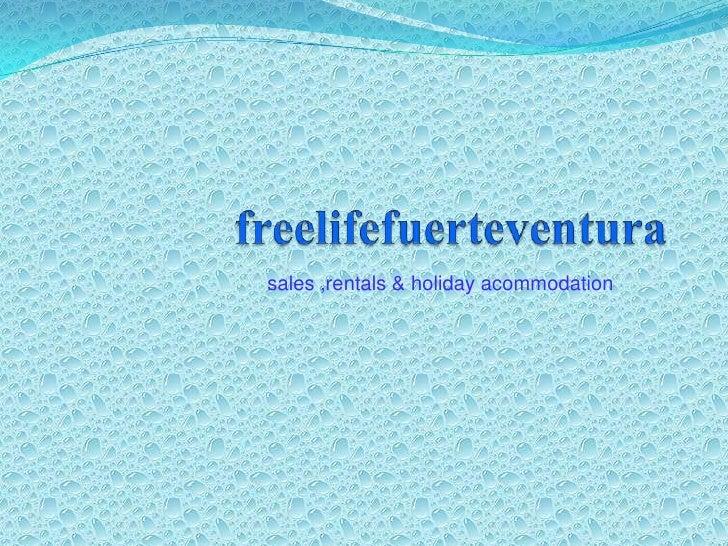 freelifefuerteventura<br />sales ,rentals & holidayacommodation<br />