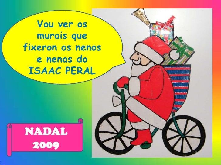Vou ver os murais que fixeron os nenos e nenas do ISAAC PERAL<br />NADAL 2009<br />