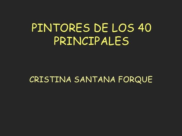 PINTORES DE LOS 40 PRINCIPALES<br />CRISTINA SANTANA FORQUE<br />