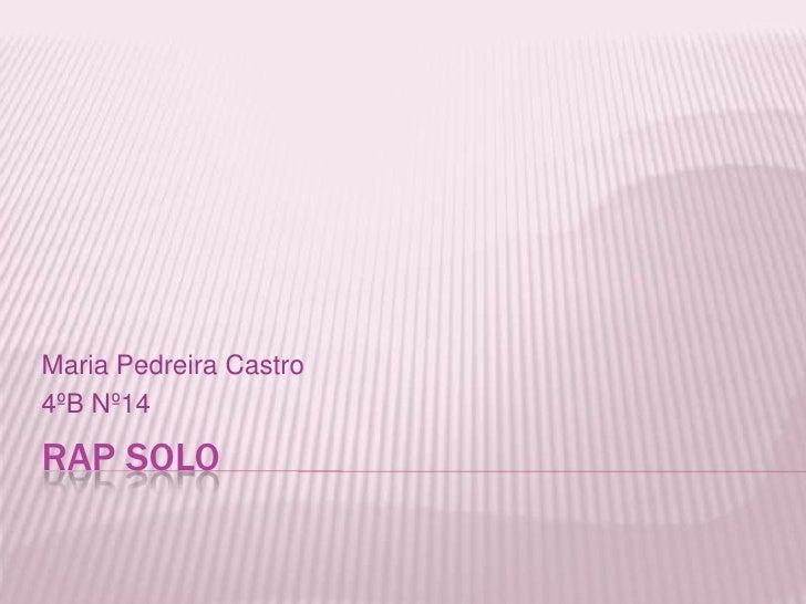 rApsoLo<br />Maria Pedreira Castro<br />4ºB Nº14<br />