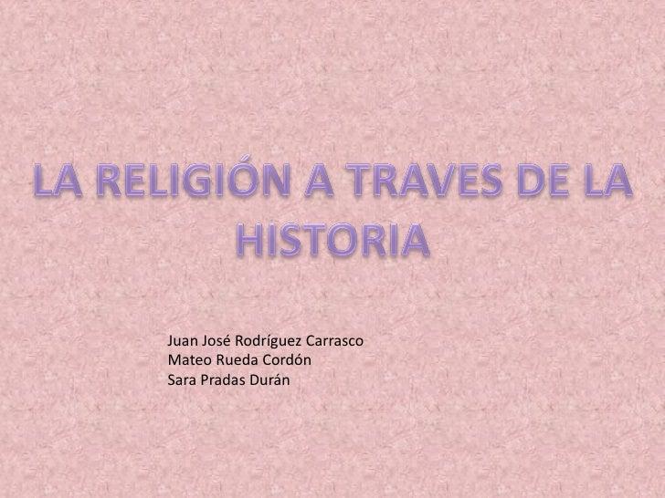 Juan José Rodríguez Carrasco Mateo Rueda Cordón Sara Pradas Durán