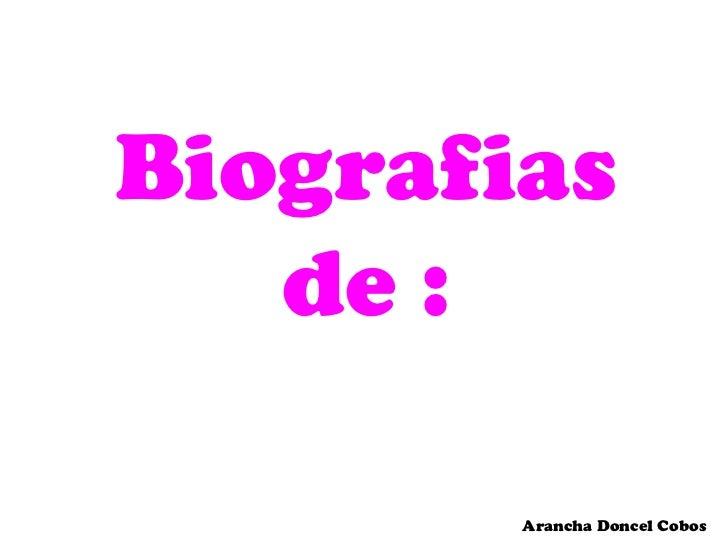 Biografias de :<br />Arancha Doncel Cobos<br />