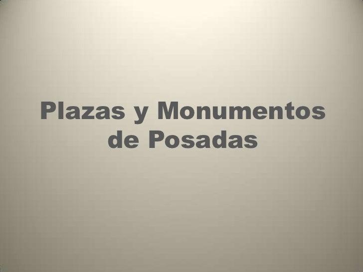 Plazas y Monumentos     de Posadas