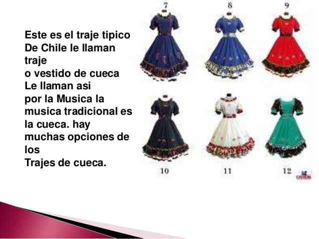 Este es el traje tipicoDe Chile le llamantrajeo vestido de cuecaLe llaman asipor la Musica lamusica tradicional esla cueca...