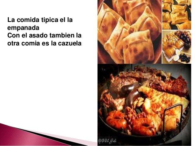 La comida tipica el laempanadaCon el asado tambien laotra comia es la cazuela
