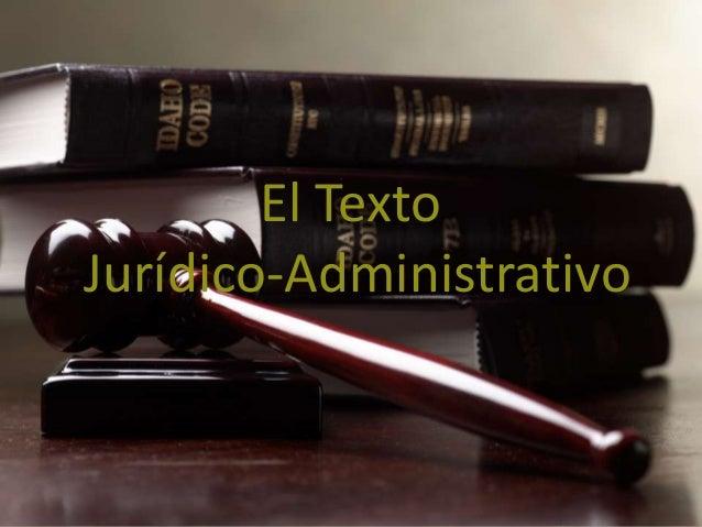 El Texto Jurídico-Administrativo