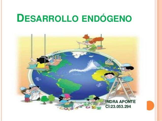 DESARROLLO ENDÓGENO INDRA APONTE CI:23.053.294