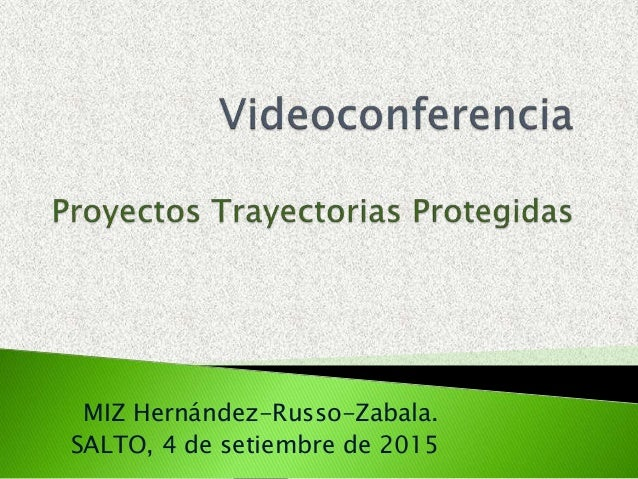 MIZ Hernández-Russo-Zabala. SALTO, 4 de setiembre de 2015