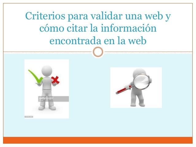 Criterios para validar una web y cómo citar la información encontrada en la web
