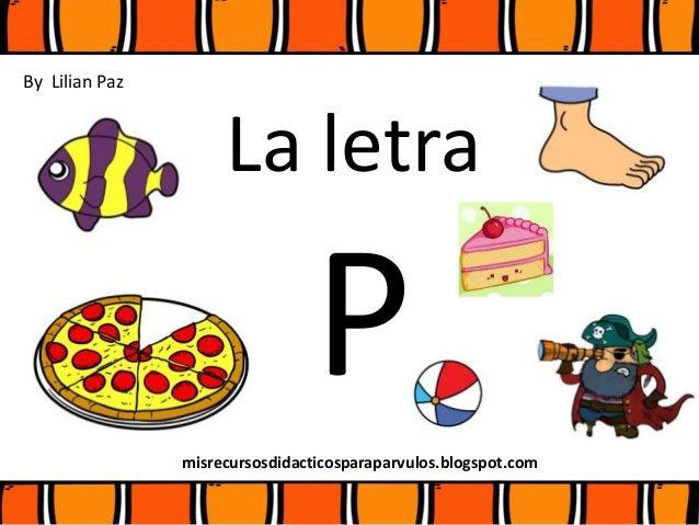 La letra Pmisrecursosdidacticosparaparvulos.blogspot.com By Lilian Paz