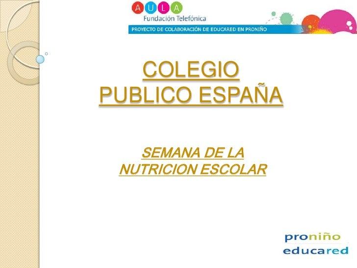 COLEGIOPUBLICO ESPAÑA<br />SEMANA DE LA NUTRICION ESCOLAR<br />