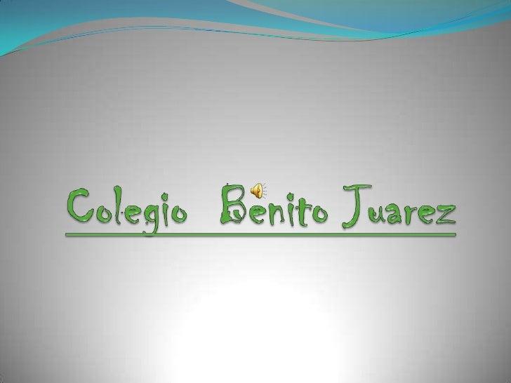 Colegio  Benito Juarez<br />