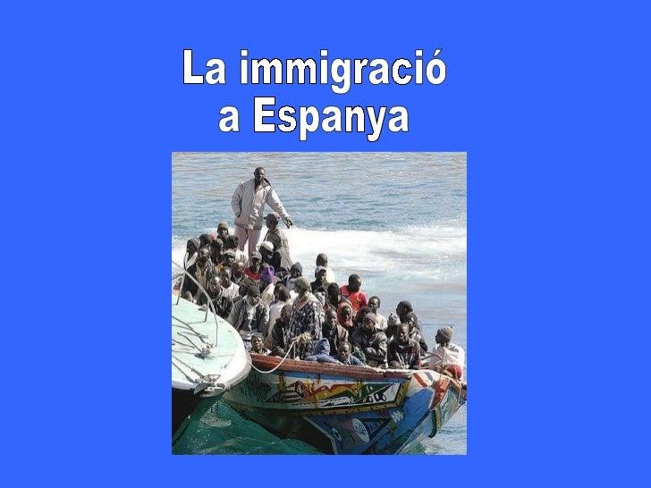 La immigració  a Espanya
