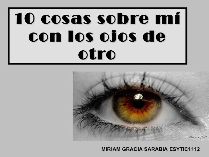 10 cosas sobre mí con los ojos de otro MIRIAM GRACIA SARABIA ESYTIC1112
