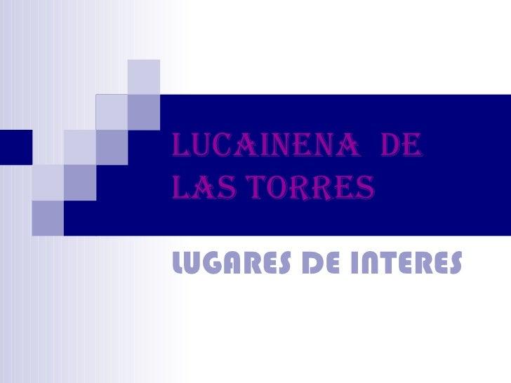 Lucainena DeLaS TORReSLUGARES DE INTERES