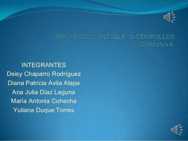 INTEGRANTESDeisy Chaparro RodríguezDiana Patricia Avila Alape Ana Julia Díaz Laguna María Antonia Cohecha  Yuliana Duque T...