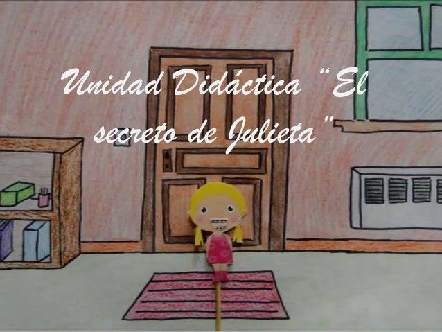 """Unidad Didáctica """"El secreto de Julieta"""""""