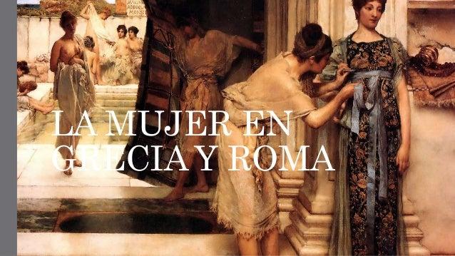 LA MUJER EN GRECIA Y ROMA