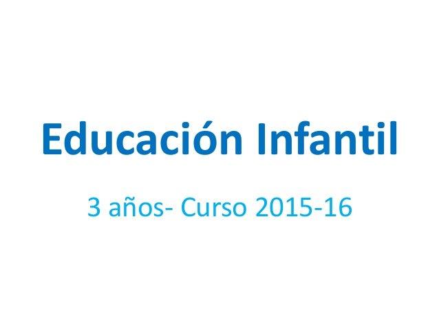 Educación Infantil 3 años- Curso 2015-16