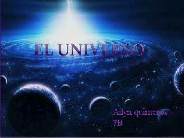 EL UNIVERSO  Ailyn quinteros 7B